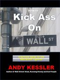 How to Kick Ass On Wall Street cover V3